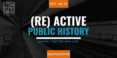 Poster from NCPH advertising their RE-Active History Twitter Mini Conference